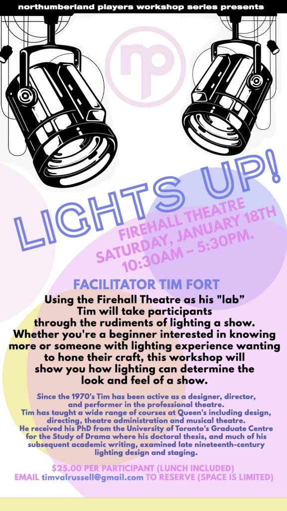 Workshop: Lights Up! Lighting with Tim Fort @ Firehall Theatre...1st. floor...Founder's Theatre, 2nd floor...Blair Rm. and Green Rm.